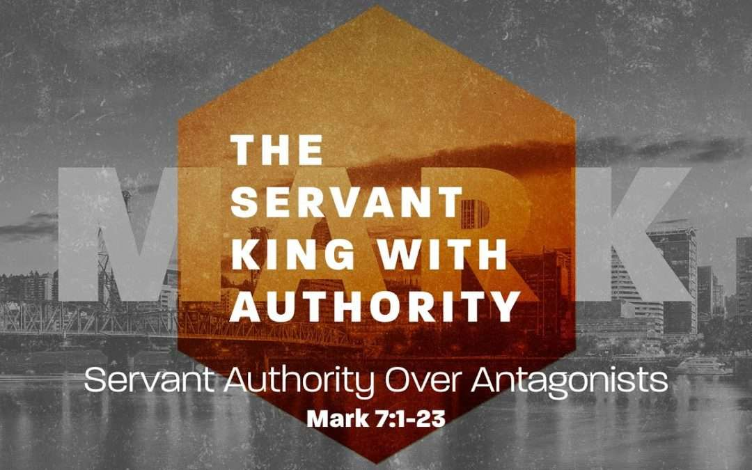 Mark: The Servant King with Authority, Part 4 – Servant Authority Over Antagonists