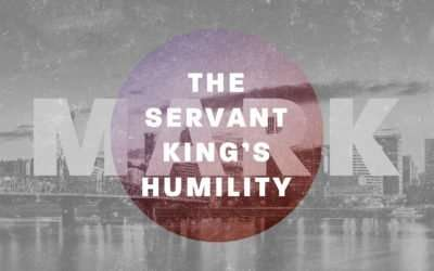 Mark: The Servant King's Humility