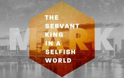 Mark: The Servant King In A Selfish World