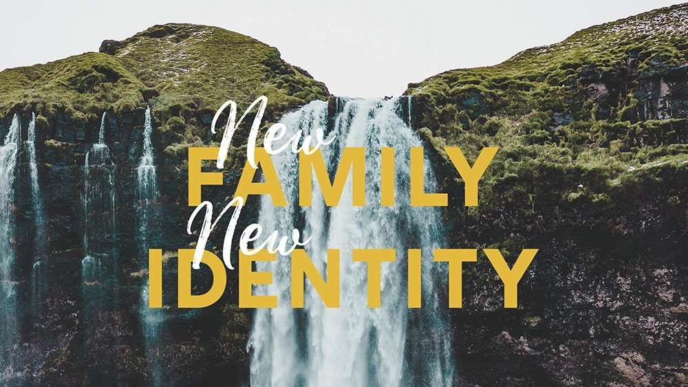 New Family, New Identity, Part 1 – Immersed in the Oneness of God's Family