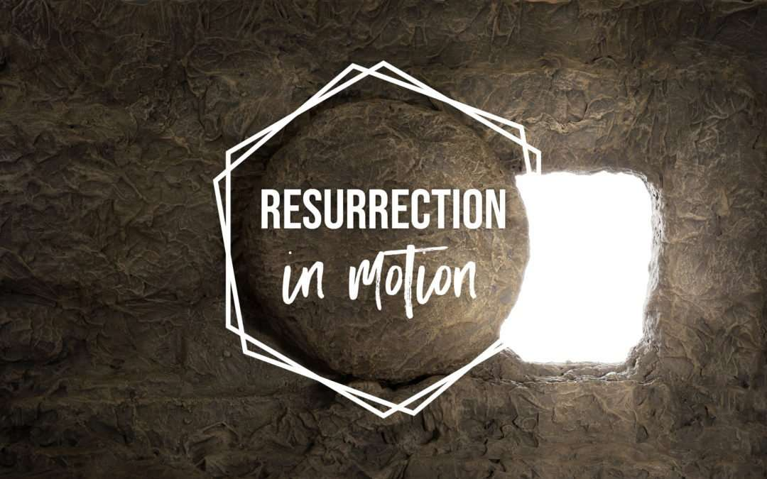 The Resurrection In Motion, Part 4