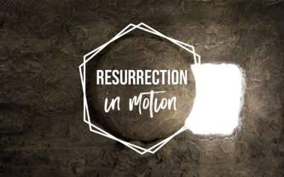 The Resurrection In Motion, Part 2 – Preparing