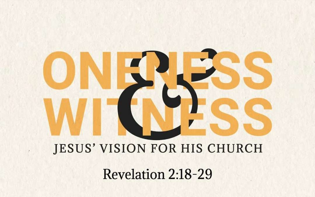 Oneness & Witness, Part 5: A Message to the Church that Tolerates Sin