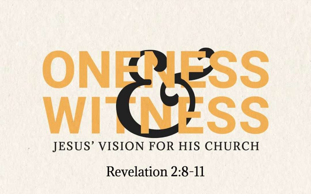 Oneness & Witness, Part 3: Oneness & Witness Through Fearless Faithfulness