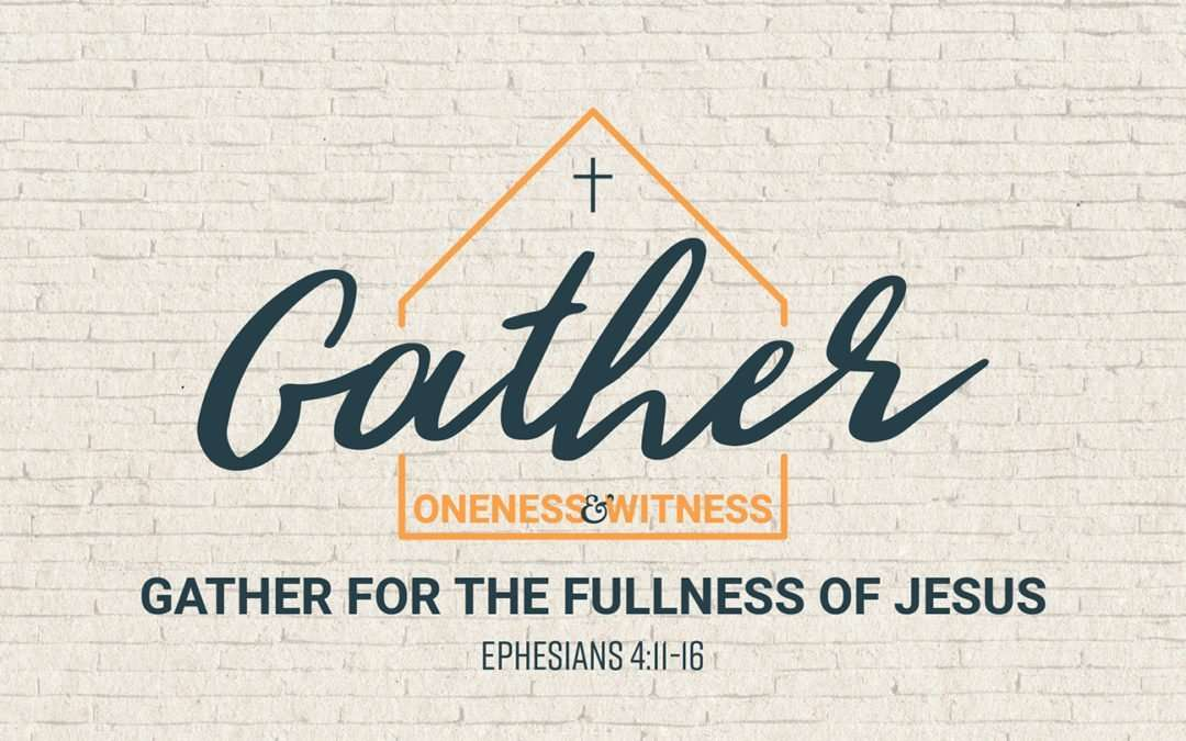 Gather, Part 1: Gather for the Fullness of Jesus