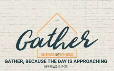 Gather, Part 2: Gather, Because The Day Is Approaching