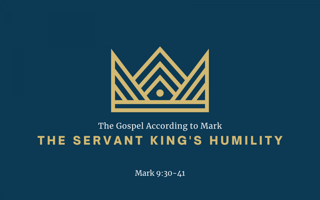 The Gospel According to Mark – The Servant King's Humility