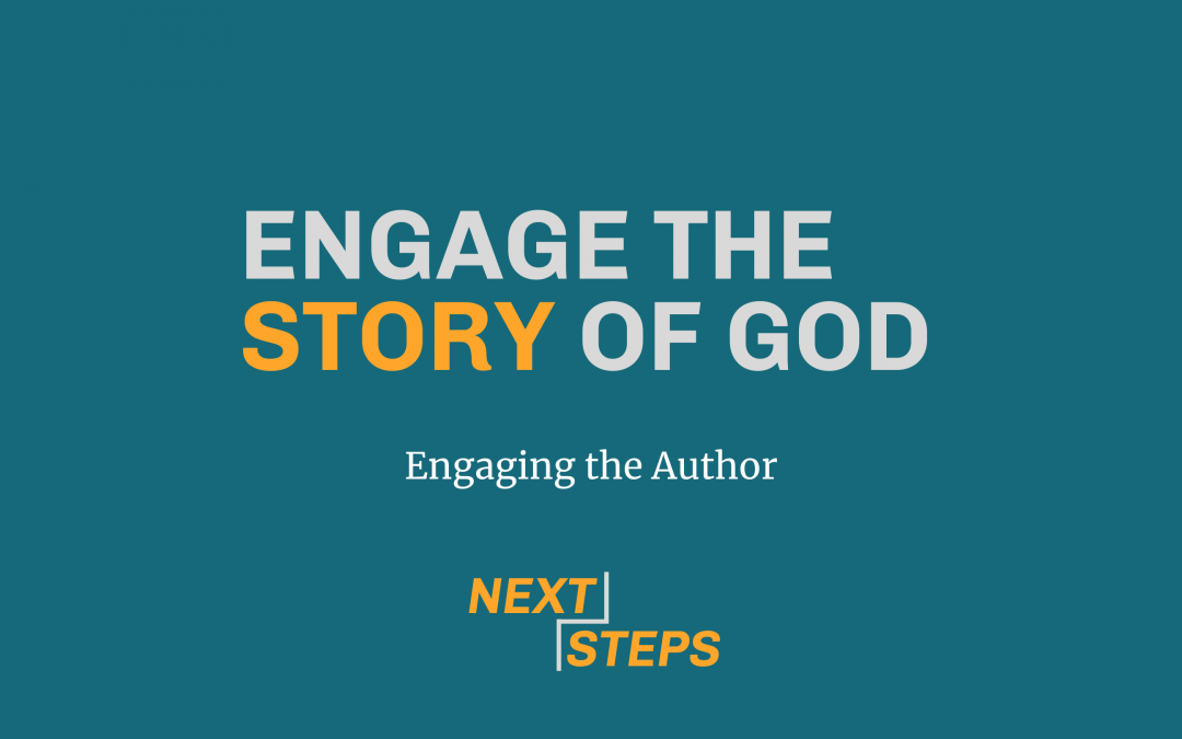 Engage the Story of God, Part 2: Engaging the Author of His Story