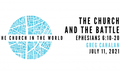The Church In The World, Part 9: The Church And The Battle