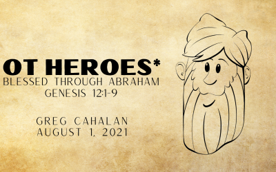 OT Heroes*, Part 1: Blessed Through Abraham