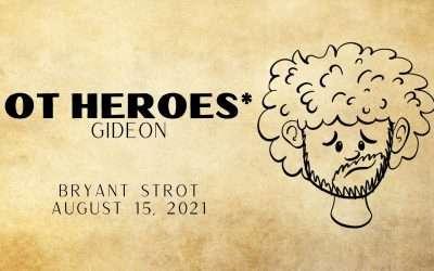 OT Heroes*, Part 3: Gideon