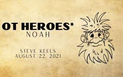 OT Heroes*, Part 4: Noah
