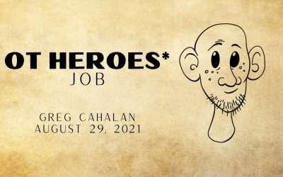 OT Heroes*, Part 5 – Love Hurts: Job