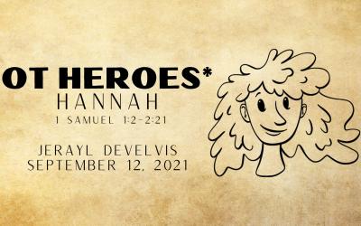OT Heroes*, Part 7: Hannah