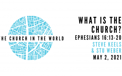 The Church In The World, Part 1: What Is The Church?