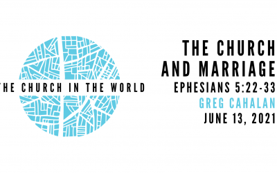 The Church in the World, Part 6: The Church and Marriage