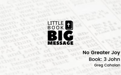Little Book, Big Message, Part 2: No Greater Joy
