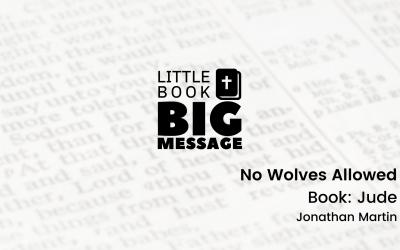 Little Book, Big Message, Part 4: No Wolves Allowed